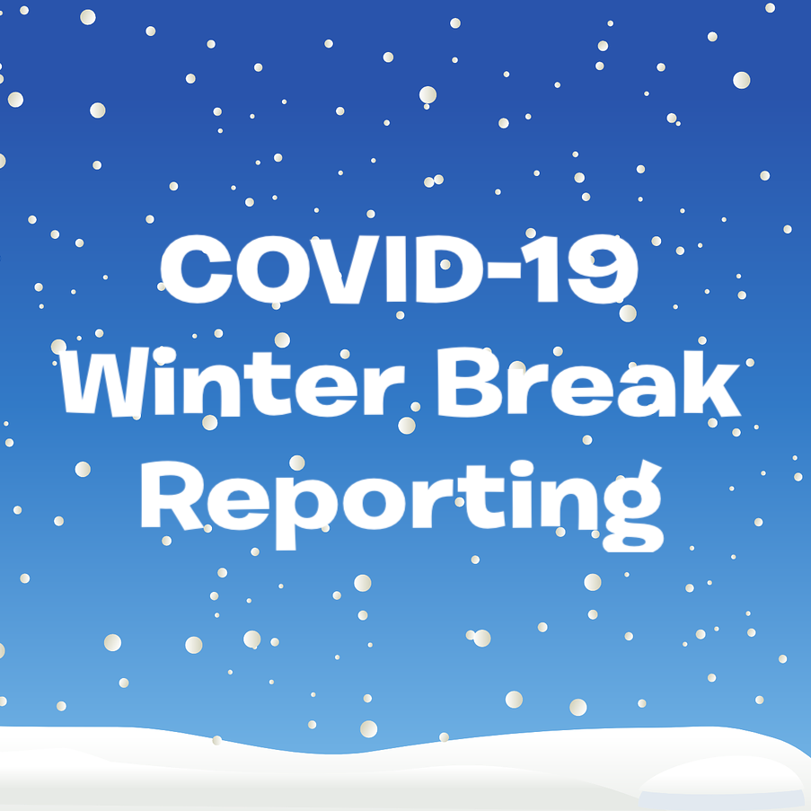 COVID-19 Winter Break Reporting